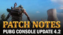 PUBG Console Update 4.2 - Patch Notes Released!